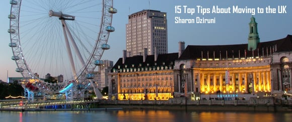Moving to the UK - 15 Top Tips