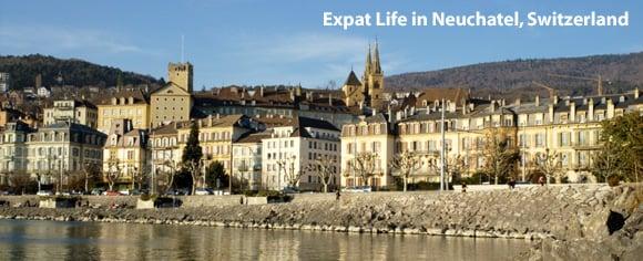 Living in Switzerland - Focus on Neuchatel