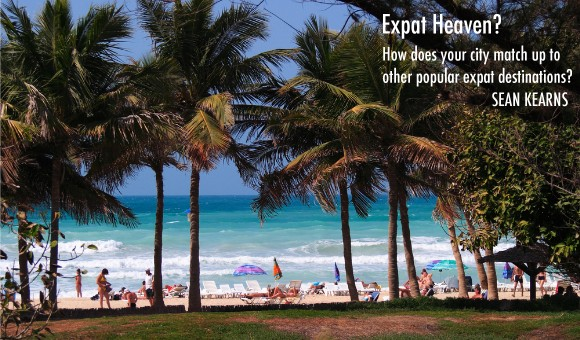 Expat Heaven - Does Your City Match Up